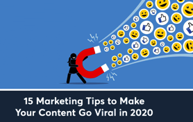 15 Tips on How To Go Viral in 2021